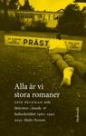 Alla R Vi Stora Romaner Erik Beckman Som Litteratur- Musik- Och Kulturkritiker 1965 - 1995