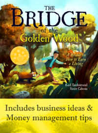 The Bridge of the Golden Wood: A Parable on How to Earn a Living - Karl Beckstrand book summary