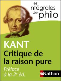 Intégrales de Philo - KANT, Préface à la 2e édition de la Critique de la raison pure