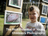 The Rich Potential of Young Children's Photography