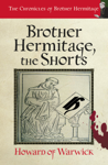 Brother Hermitage, the Shorts