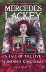 A Tale Of The Five Hundred Kingdoms Volume 3