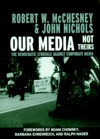 Our Media Not Theirs