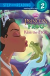 Kiss The Frog Disney The Princess And The Frog
