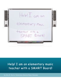 Help! I Am an Elementary Music Teacher with a Smart Board! - Amy Burns