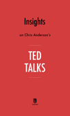 Insights on Chris Anderson's TED Talks by Instaread
