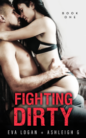 Fighting Dirty - Eva Logan & Ashleigh G book summary