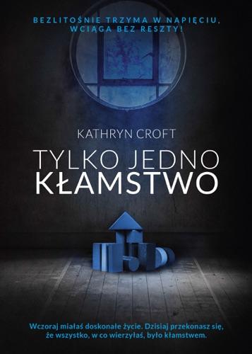 Kathryn Croft - Tylko jedno kłamstwo