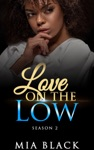 Love On The Low Season 2