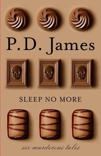 P. D. James - Sleep No More