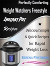 Perfectly Comforting Weight Watchers Freestyle Instant Pot Recipes