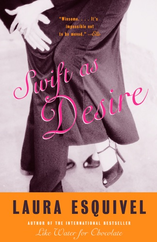 Laura Esquivel - Swift as Desire