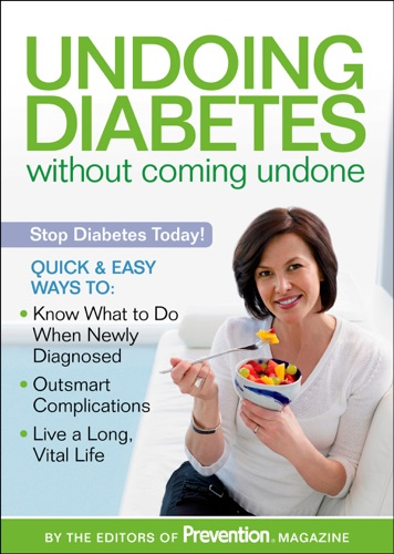 The Editors of Prevention - Undoing Diabetes without Coming Undone