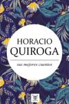 Horacio Quiroga Sus Mejores Cuentos