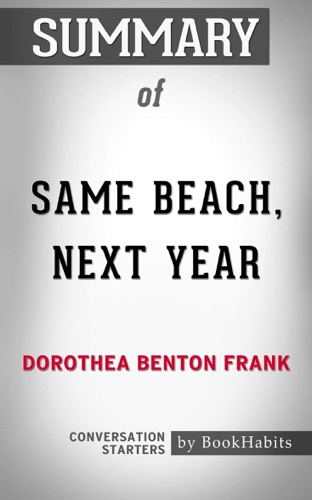 Book Habits - Summary of Same Beach, Next Year by Dorothea Benton Frank  Conversation Starters