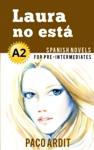 Laura No Est - Spanish Readers For Pre Intermediates A2
