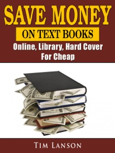 Save Money on Text Books, Online, Library, Hard Cover, For Cheap Book Cover