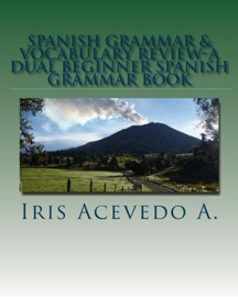 Spanish Grammar Vocabulary Review A Dual Beginner Spanish Grammar Book