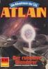 Atlan 581: Der ruhelose Wanderer
