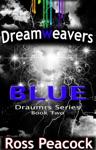 Dreamweavers Among Us Book Two - Blue