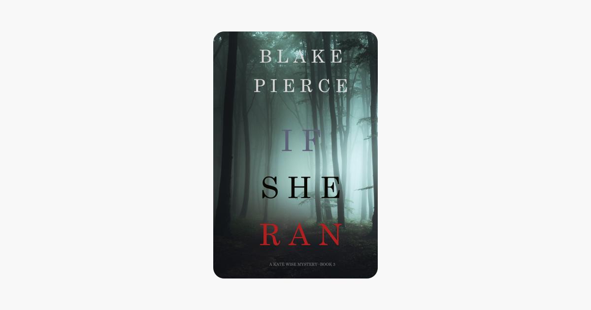 If She Ran (A Kate Wise Mystery—Book 3) - Blake Pierce