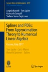 Splines And PDEs From Approximation Theory To Numerical Linear Algebra