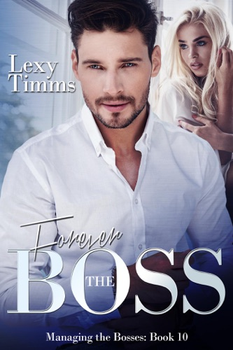 Forever the Boss - Lexy Timms - Lexy Timms
