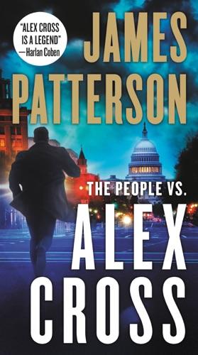 The People vs. Alex Cross - James Patterson - James Patterson