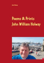 Poems & Prints By John William Holway