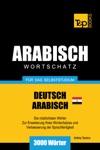Wortschatz Deutsch Gyptisch-Arabisch Fr Das Selbststudium - 3000 Wrter