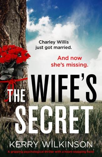 Kerry Wilkinson - The Wife's Secret
