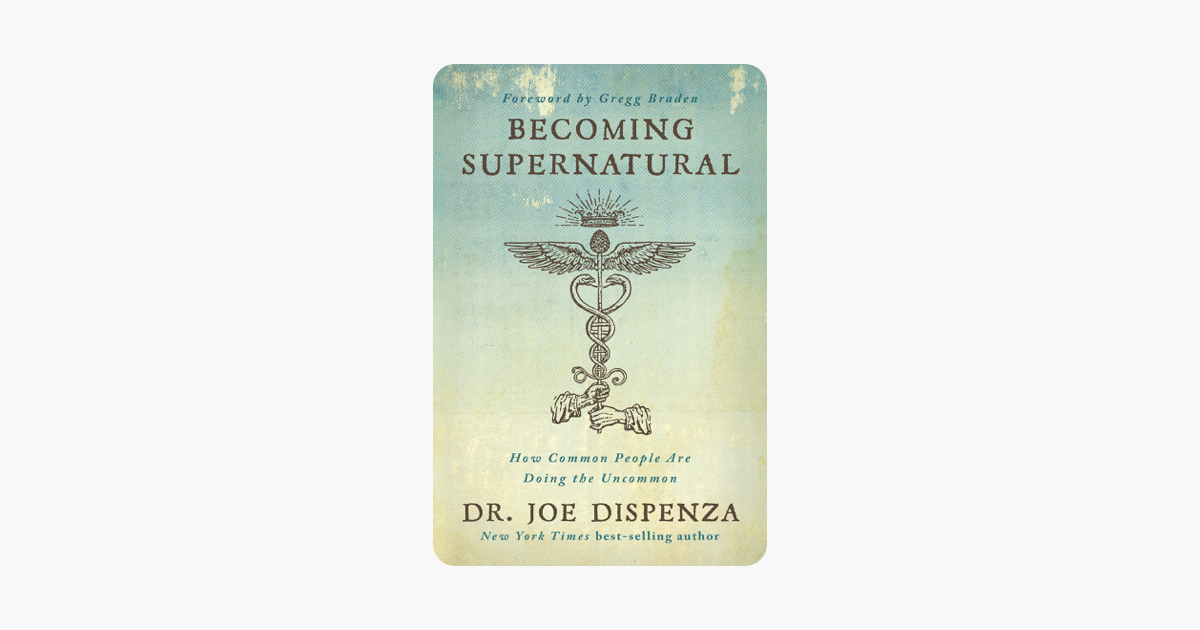 Becoming Supernatural - Dr. Joe Dispenza