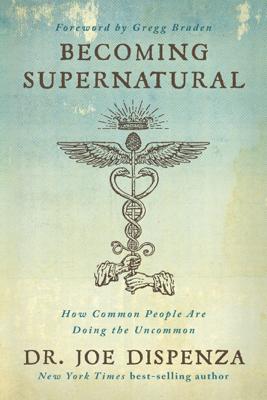 Dr. Joe Dispenza - Becoming Supernatural book