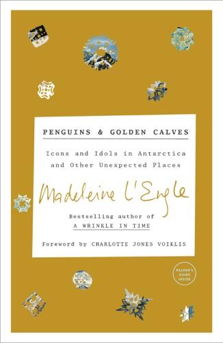 Madeleine L'Engle & Lindsay Lackey - Penguins and Golden Calves
