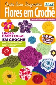 Arte Sem Segredos Ed. 7 - Flores em Crochê Book Cover