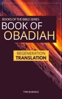 Book of Obadiah: Regeneration Translation (Regeneration Translation Bible Series 4)