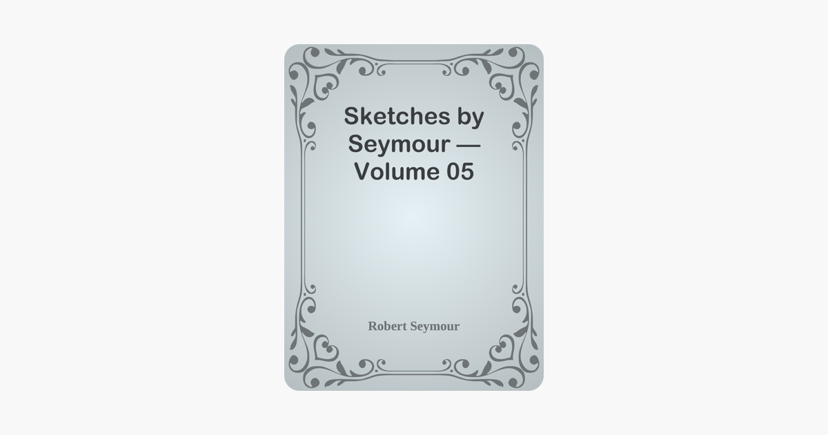 Sketches by Seymour — Volume 05
