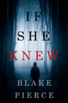 If She Knew (A Kate Wise Mystery—Book 1)