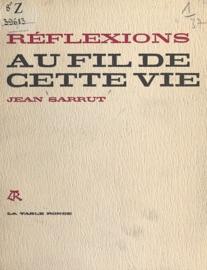 RéFLEXIONS AU FIL DE CETTE VIE