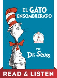 El Gato Ensombrerado The Cat In The Hat Spanish Edition Read Listen Edition