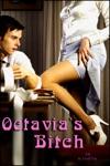 Octavias Bitch