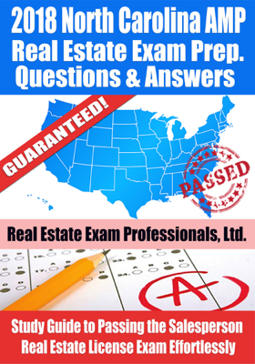 2018 North Carolina AMP Real Estate Exam Prep Questions, Answers & Explanations: Study Guide to Passing the Salesperson Real Estate License Exam Effortlessly - Real Estate Exam Professionals Ltd. book