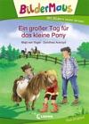 Bildermaus - Ein Groer Tag Fr Das Kleine Pony