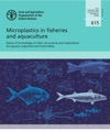 Microplastics In Fisheries And Aquaculture Status Of Knowledge On Their Occurrence And Implications For Aquatic Organisms And Food Safety