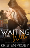 Waiting for Willa - Kristen Proby