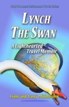 Lynch the Swan, A Lighthearted Travel Memoir: Slow Travel to Barcelona, Vienna, Budapest, Bratislava, Prague, London, Brighton, Salisbury, Dublin, and Galway