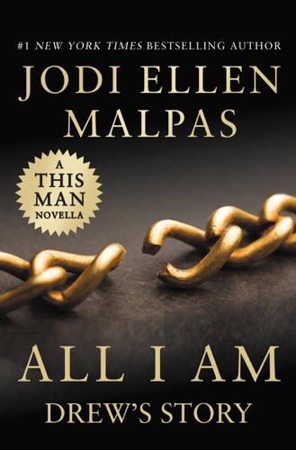 Jodi Ellen Malpas - All I Am: Drew's Story (A This Man Novella)