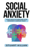 Stuart Killan - Social Anxiety: 7 Easy Ways to Overcome Your Inferiority Complex TODAY artwork