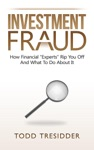 Investment Fraud How Financial Experts Rip You Off And What To Do About It