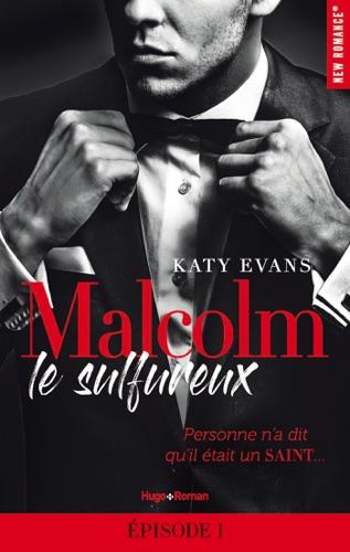 Katy Evans - Malcolm le sulfureux - Episode 1